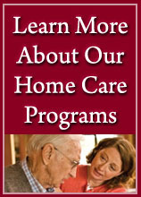 Learn More About Our Home Care Programs