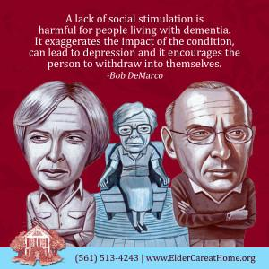 A lack of social stimulation