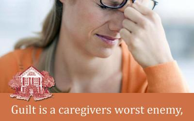 Tuesday Tips for Caregivers ~ 5 Things You Can Do To Reduce Caregiver Guilt